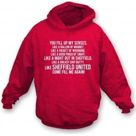 You Fill Up My Senses (Sheffield United) Hooded Sweatshirt