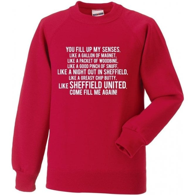 You Fill Up My Senses (Sheffield United) Sweatshirt