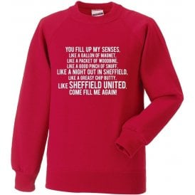 You Fill Up My Senses (Sheffield United) Sweatshirt