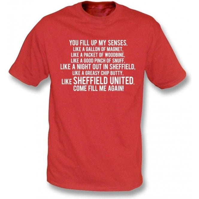 You Fill Up My Senses (Sheffield United) T-Shirt