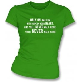 You'll Never Walk Alone (Celtic) Womens Slim Fit T-Shirt