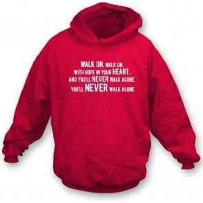 You'll Never Walk Alone Hooded Sweatshirt (Liverpool)