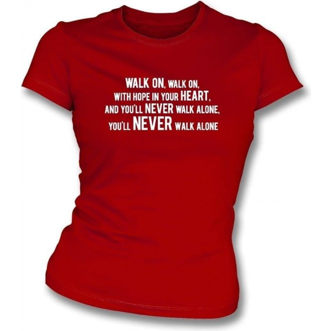You'll Never Walk Alone Womens Slim Fit T-Shirt (Liverpool)